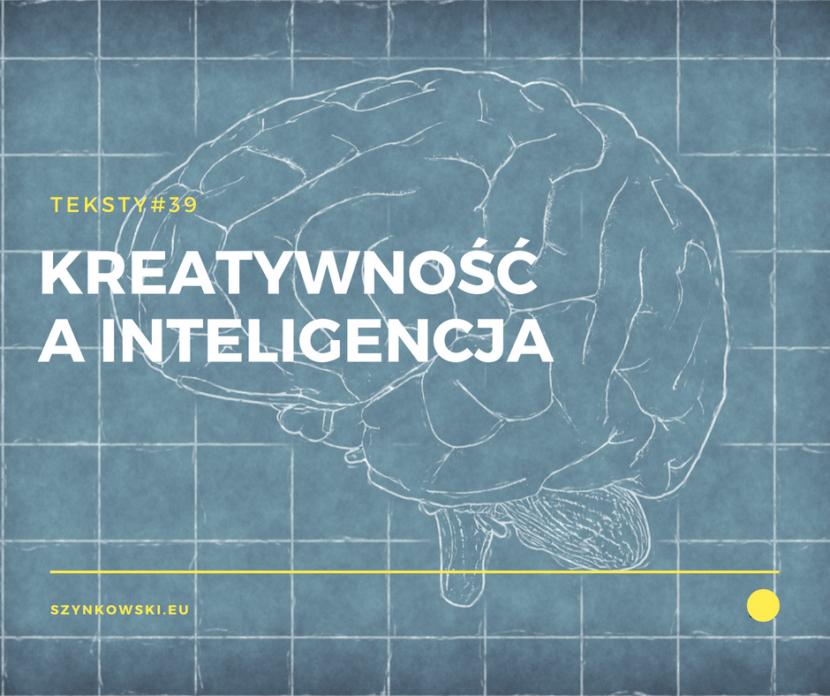 teksty 39. kreatywność a inteligencja