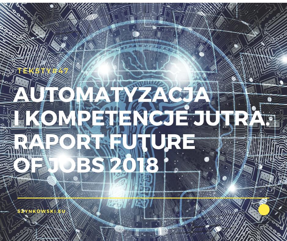 teksty 47. Automatyzacja i kompetencje jutra. Raport Future of jobs 2018