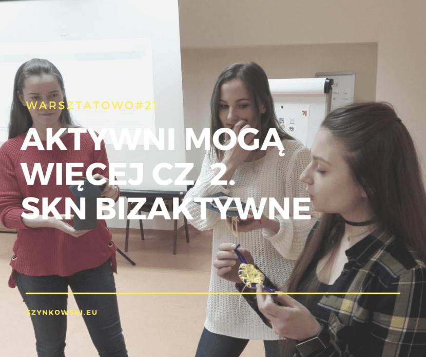 warsztatowo 21. aktywni mogą więcej cz 1. SKN Bizaktywne
