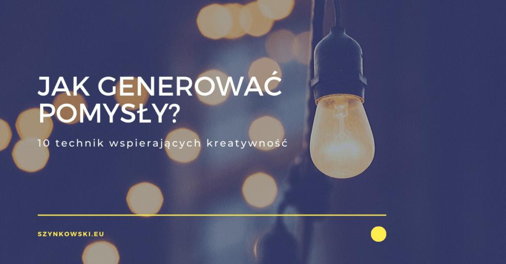 Jak generować pomysły?